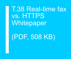 T.38 Real-time fax vs. HTTPS